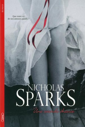 .  Une seconde chance Nicholas Sparks .