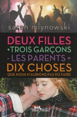 .  2 filles + 3 garçons - les parents = 10 choses que nous n'aurions pas dû faire Sarah Mlynowski.