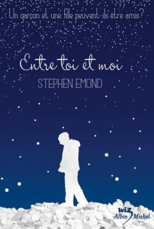 .  Entre toi et moi Stephen Emond .