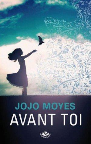 .  Avant toi Jojo Moyes .