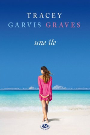 .  Une île Tracey Garvis Graves .