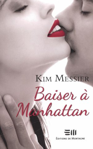 . Baiser à Manhattan Kim Messier .