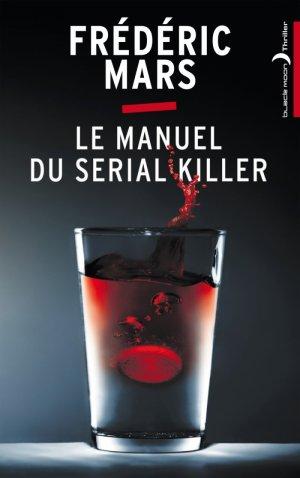 . Le manuel du serial killer Frédéric Mars.