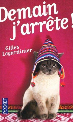 . Demain j'arrête ! Gilles Legardinier.