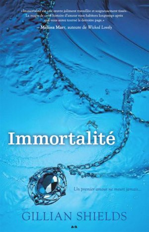 .   Immortalité tome 1  Gillian Shields.