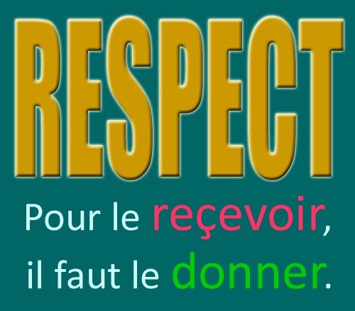 Le respect de soi et des autres.Le respect des valeurs, le respect de la vie, tout commence déjà par le respect de soi.   Comment apprendre à se respecter ?