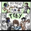 Toby ... t'es mort.