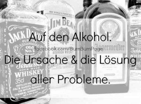 Auf den Alkohol!
