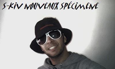CES S-KIV NOUVEAUX SPECIMENE JVOUS PISSE DESSUS CAR JAI LA VESSIE PLEINE !!!!!