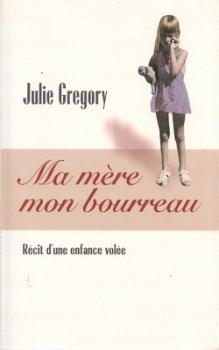 Compte-rendu livre: Ma mère, mon bourreau. Julie Grégory
