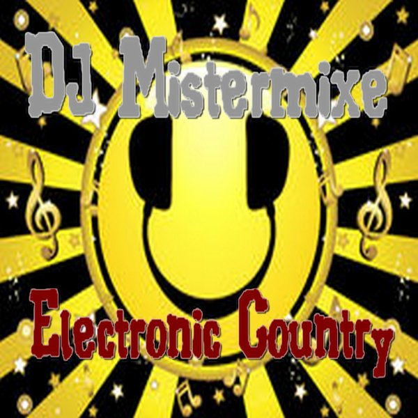 Electronic Country / DJ Mistermixe Electronic Country (2014)