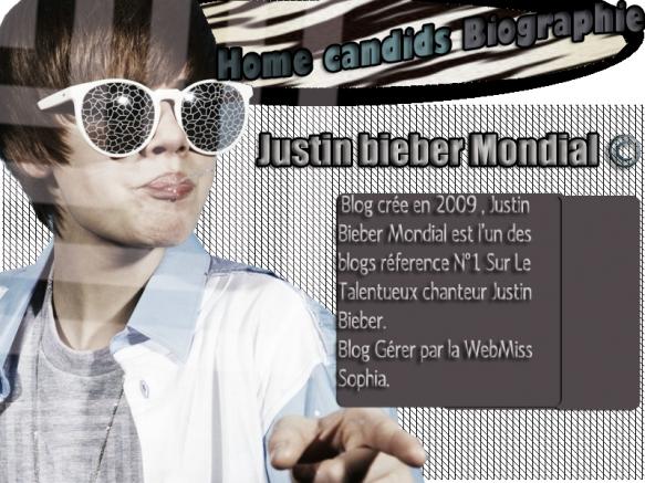 Ouverture du blog ; Justin-Bieber-Mondial ~