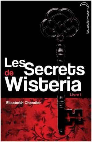 Les Secrets de Wisteria de Elizabeth Chandler