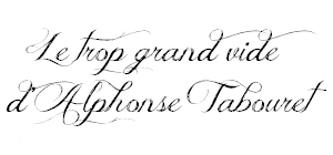 Le Trop Grand Vide d'Alphonse Tabouret de Sibylline