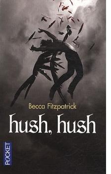 Les Anges Déchus, Tome I - Hush, Hush.