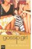 Gossip Girl, Tome I - Ca fait tellement de bien de dire du mal.