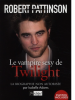 Robert Pattinson, Le vampire sexy de Twilight.