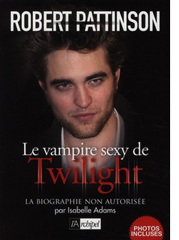 Robert Pattinson, Le vampire sexy de Twilight.