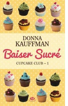 CupCake Club, Tome 1 - Baiser Sucré.
