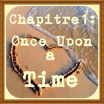 Chapitre 1: Once upon a time...
