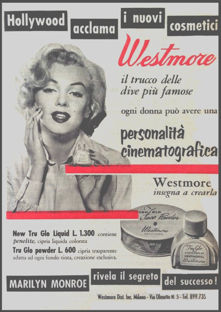 """1953 / RARE publicité Italienne pour les cosmétiques """"Westmore"""" ; En 1917, George WESTMORE, à qui est dédié la récompense des artistes maquilleurs et coiffeurs stylistes """"Guild's George Westmore Lifetime Achievement"""", fonde le premier et très mince département de maquillage pour le cinéma dans les studios """"Selig"""". Après un bref passage chez """"Triangle"""", il se met très vite à son compte et travaille dans les plus grands studios. Il comprend que l'art cosmétique et capillaire a besoin de personnel et il veut maquiller des vedettes comme Mary PICKFORD ou les s½urs TALMADGE à leur domicile avant qu'elles aillent travailler. Il est le premier de trois générations d'artistes maquilleurs. Ses six fils, Perc, Ern, Monte, Wally, Bud et Frank, vont bientôt lui faire ombrage à Hollywood. Autour de 1926, quatre d'entre eux pénètrent l'industrie et deviennent des chefs maquilleurs dans quatre des plus grands studios du cinéma, tout en continuant leur activité notamment dans les illusions du cinéma d'horreur jusqu'à la fin de leur carrière. En 1921, Monte devient l'unique maquilleur de Rudolph VALENTINO à sa demande expresse. À la mort de VALENTINO en 1926, Monte se rend à """"Selznick International"""" où, trente ans plus tard, il travaille d'arrache-pied sur l'énorme tâche qu'est le maquillage requis pour le film """"Autant en emporte le vent"""" (1939). En 1923, Perc fait carrière chez """"First National-Warner Bros"""", et ce pendant vingt-sept ans, il a lancé des tendances de beauté et de déguisement comme, en 1939, le visage grotesque de Charles LAUGHTON dans """"Quasimodo"""" et les sourcils presque entièrement épilés de Bette DAVIS ainsi que l'apparente blancheur faciale dans """"La Vie privée d'Élisabeth d'Angleterre"""". Ern est au RKO de 1929 à 1931 et puis à 20th Century Fox à partir de 1935, recherche plutôt le look adéquate pour chaque vedette des années 1930. Wally dirige pendant un temps le département maquillage des studios Paramount Pictures, où il crée, entre autres, l'affreuse transformatio"""
