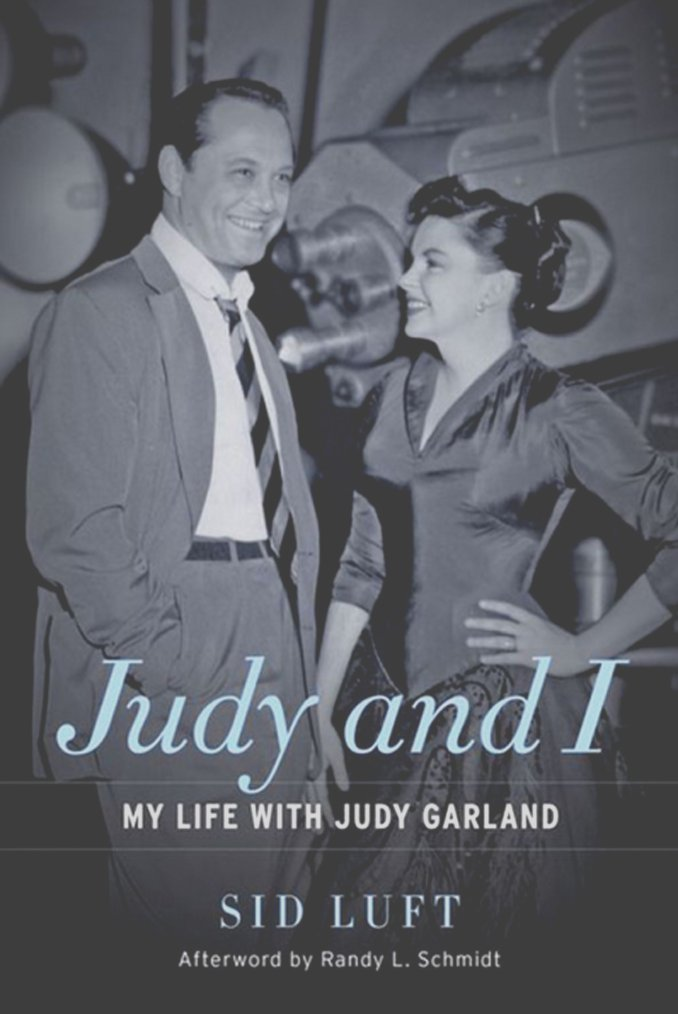 "BOOK / ""Judy and I, my life with Judy GARLAND"" by Sid LUFT."