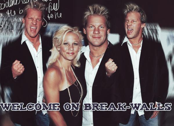*Welcome In Break-Walls
