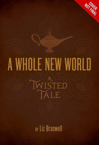PRESENTATION | A WHOLE NEW WORLD - A TWISTED TALE de Liz Braswell