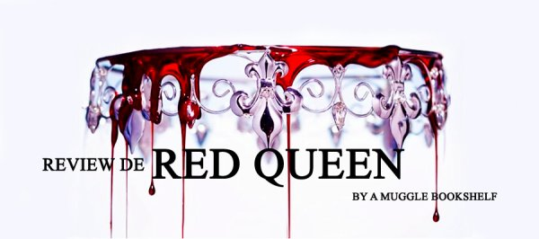 REVIEW - RED QUEEN T.1 de Victoria Aveyard
