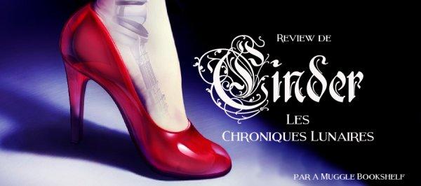 REVIEW - LES CHRONIQUES LUNAIRES T.1 CINDER de Marissa Meyer