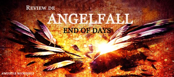 REVIEW - ANGELFALL T.3 L'ULTIME ESPOIR/END OF DAYS (VO) de Susan Ee