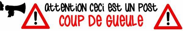 :-#COUP DE GUEULE ÉNORME ! ! ! (1er):-#