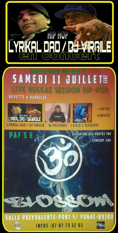 LYRIKAL DAD. DJ VIRGILE / AL PACCENOU / L.O.K.O L'ELOQUENT. En concert le 11 juillet 2015 à partir de 20h à Pont sur Yonne(89)