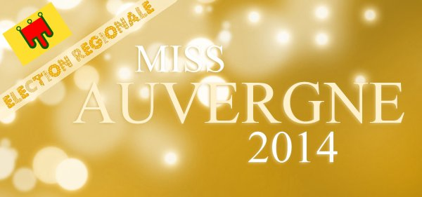 ÉLECTION RÉGIONALE - Miss Auvergne 2014, Morgane Laporte