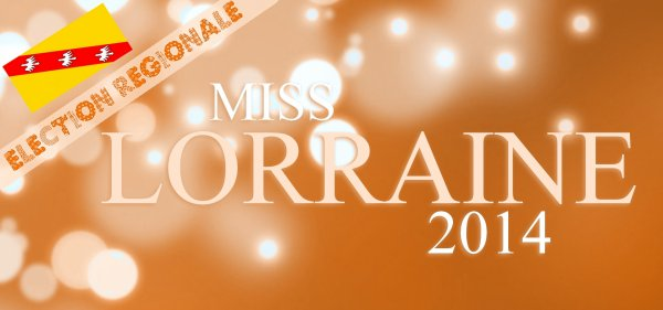 ÉLECTION RÉGIONALE - Miss Lorraine 2014, Charlène Lallemand