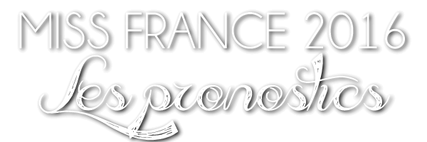 PRONOSTICS MISS FRANCE 2016