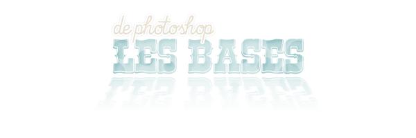 Les bases de photoshop.
