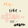 my-life-after-his-death