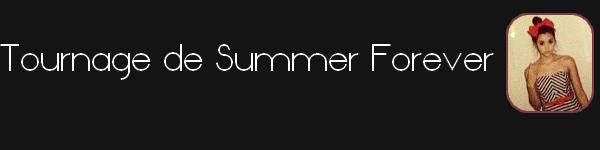 • Vidéos du tournage de Summer Forever ainsi qu'un coup de coeur