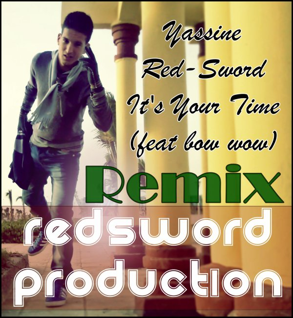 RED'SWORD (REMIX) - It's your time (2011)
