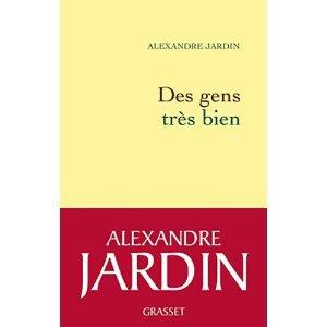 "Alexandre Jardin ""Des gens très bien"""
