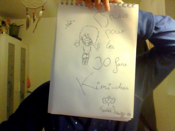 Bravo pour tes 30 fans Kimi-chan ♥