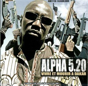 sis il est la alpha520 le vrai gangsta et le vrai renois avec vivre et mourir a dakar