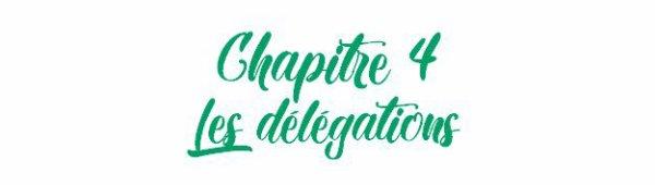 | Chapitre 4 | Les délégations |