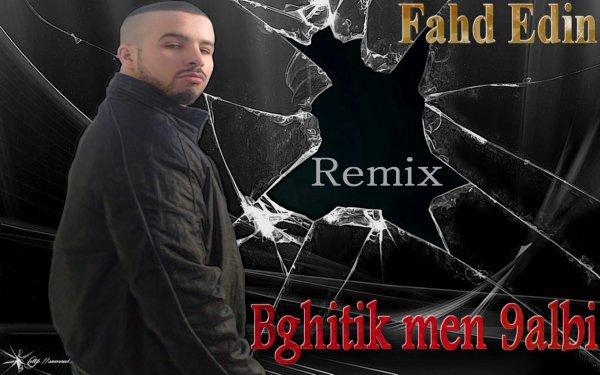 Fahd Edin - Bghitik men 9albi