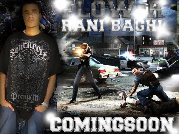 "FLOW-R ""RANI BAGHI"" COMINGSOON"