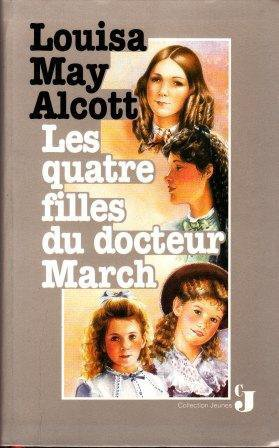 Les quatre filles du docteur March, Louisa May Alcott
