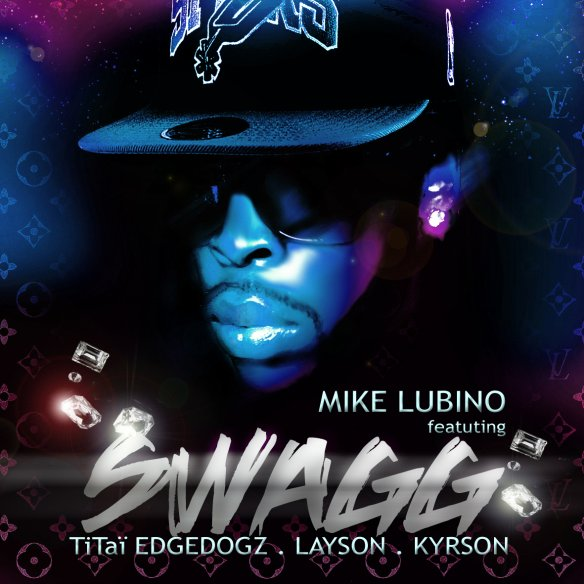 HIP HOP TRAP RNB / SWAGG SWAGG - MIKES LUBINO Ft Titai Edgedogz Ft Layson Ft Kyrson (2012)