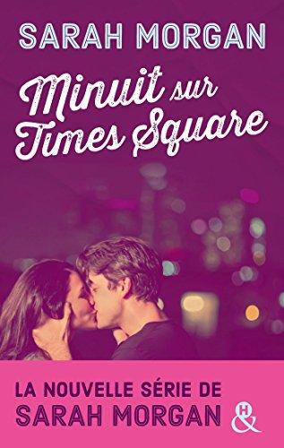 8] Coup de foudre à Manhattan : Minuit sur Times Square (Tome 0.5); Nuit blanche à Manhattan (Tome 1); Rendez-vous à Central Park (Tome 2); Noël sur la 5ème Avenue (Tome 3); New York, Actually (Tome 4); Holiday in The Hamptons (Tome 5); Moonlight over Manhattan (Tome 6)  - Sarah MORGAN