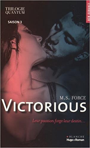 6] Quantum : Virtuous (Tome 1); Valorous (Tome 2); Victorious (Tome 3); Rapturous (Tome 4) - M. S. FORCE